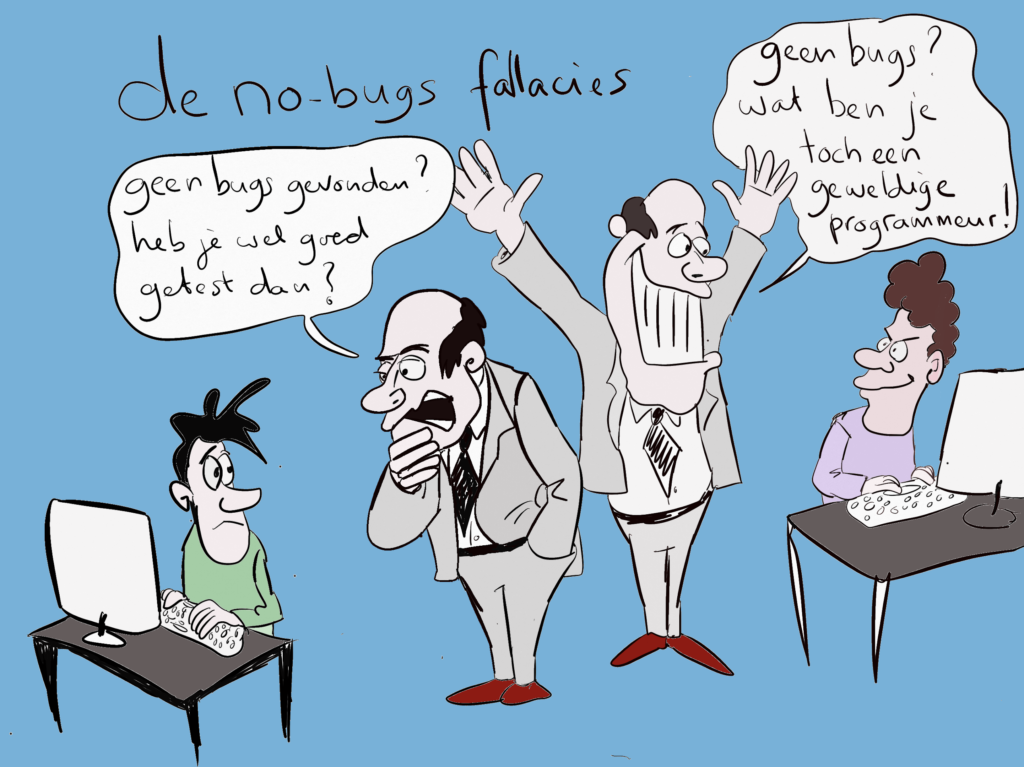 Cartoon: de 'No Bug fallacy'